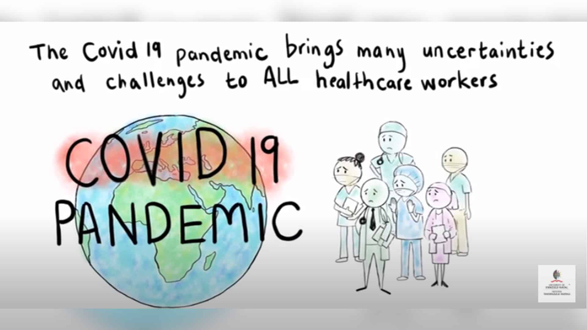 The video addresses the anxieties health care workers may face in the wake of COVID-19.